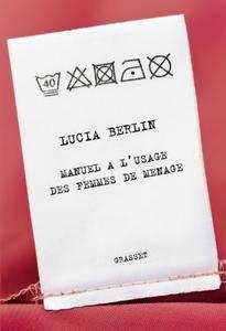 """Lucia Berlin, """"Manuel à l'usage des femmes de ménage"""""""