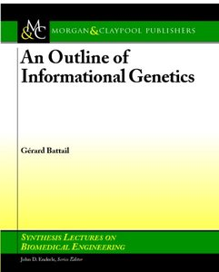 An Outline of Informational Genetics (Synthesis Lectures on Biomedical Engineering) (Repost)