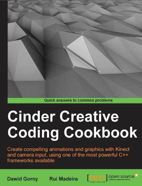 Cinder Creative Coding Cookbook (repost)