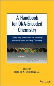 A Handbook for DNA-Encoded Chemistry: Theory and Applications for Exploring Chemical Space and Drug Discovery (repost)