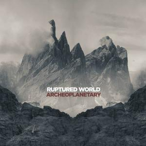 Ruptured World - Archeoplanetary (2019)