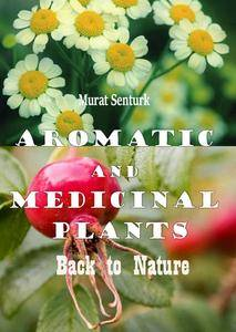 """Aromatic and Medicinal Plants: Back to Nature"" ed. by Hany A. El-Shemy"