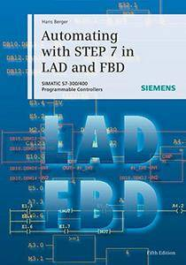 Automating with STEP 7 in LAD and FBD: SIMATIC S7-300/400 Programmable Controllers (repost)