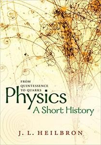 Physics: A Short History: From Quintessence to Quarks