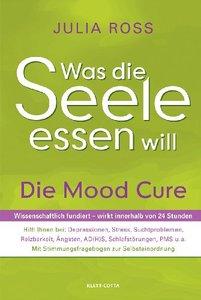 Was die Seele essen will: Die Mood Cure: Die Mood Cure. Wissenschaftlich fundiert - wirkt innerhalb von 24 Stunden (Repost)