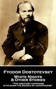 «White Nights and Other Stories» by Fyodor Dostoyevsky