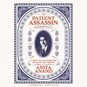 «The Patient Assassin» by Anita Anand