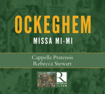 Cappella Pratensis, Rebecca Stewart - Johannes Ockeghem: Missa Mi-mi (2018)