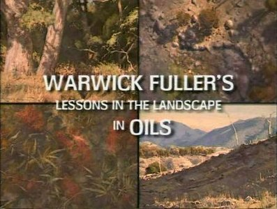 Warwick Fuller - Lessons in the landscape in oils