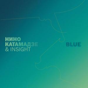 Nino Katamadze & Insight - Blue (2008)