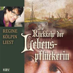 «Die Rückkehr der Lebenspflückerin» by Regine Kölpin
