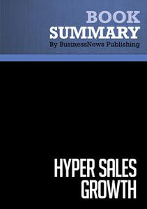 «Summary - Hyper Sales Growth - Jack Daly» by BusinessNews Publishing