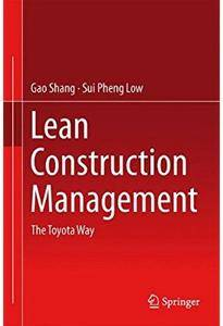 Lean Construction Management: The Toyota Way [Repost]