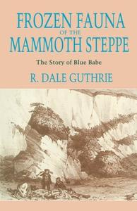 Frozen Fauna of the Mammoth Steppe: The Story of Blue Babe (Repost)