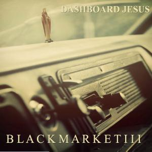 Black Market III - Dashboard Jesus (2018)