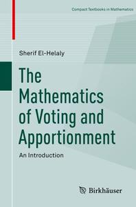 The Mathematics of Voting and Apportionment: An Introduction (Repost)