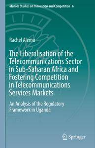 The Liberalisation of the Telecommunications Sector in Sub-Saharan Africa and Fostering Competition