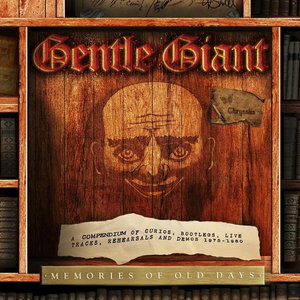Gentle Giant - Memories Of Old Days (2013) [5CD Box Set] Re-up