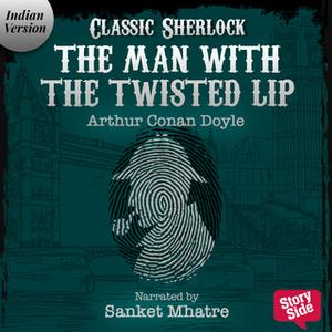 «The Man with the Twisted Lip» by Arthur Conan Doyle