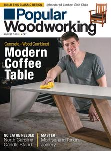 Popular Woodworking - August 2019
