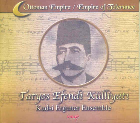 Kudsi Erguner Ensemble - Complete Works of Kemani Tatyos Efendi (2001)