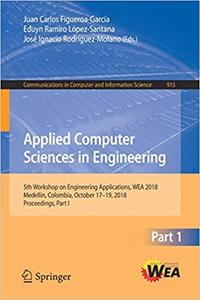 Applied Computer Sciences in Engineering: 5th Workshop on Engineering Applications, WEA 2018, Medellín, Colombia, Octobe