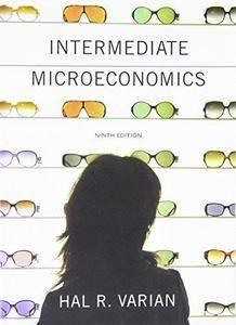 Intermediate Microeconomics: A Modern Approach (9th edition) (repost)