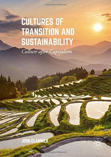 Cultures of Transition and Sustainability: Culture after Capitalism