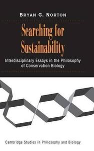 Searching for Sustainability: Interdisciplinary Essays in the Philosophy of Conservation Biology