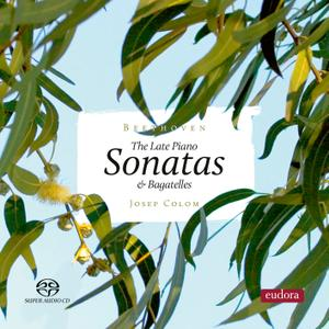 Josep Colom - Beethoven: Late Piano Sonatas & Bagatelle (2019)
