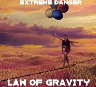Extreme Danger - Law Of Gravity (2019)