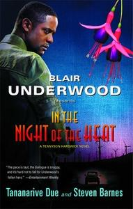 «In the Night of the Heat» by Steven Barnes,Blair Underwood,Tananarive Due