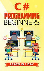 C# Programming for Beginners: Learn in 1 Day
