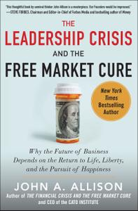 The Leadership Crisis and the Free Market Cure