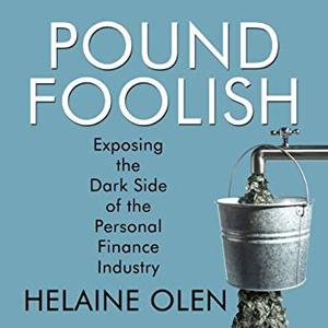 Pound Foolish: Exposing the Dark Side of the Personal Finance Industry [Audiobook]