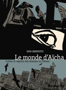 Le Monde d'Aïsha - Luttes et Espoirs des Femmes au Yémen
