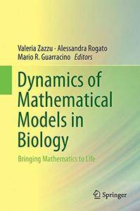 Dynamics of Mathematical Models in Biology: Bringing Mathematics to Life
