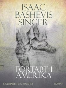 «Fortabt i Amerika» by Isaac Bashevis Singer
