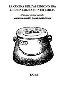 La cucina dell'appennino fra Liguria, Lombardia ed Emilia