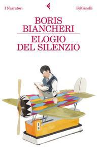 Boris Biancheri - Elogio del silenzio