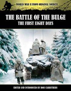 The Battle of the Bulge: The First Eight Days (US Forces in Combat 1941-1945)