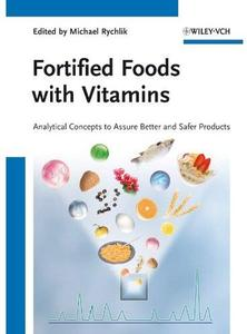Fortified Foods with Vitamins: Analytical Concepts to Assure Better and Safer Products