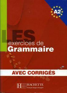 Les exercices de grammaire. Niveau A2 : Avec corrigés (repost)