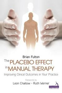 The Placebo Effect in Manual Therapy: Improving Clinical Outcomes in Your Practice
