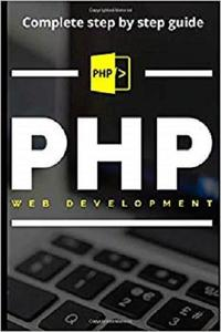 PHP For Beginners 2019: complete step-by-step guide