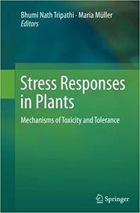 Stress Responses in Plants: Mechanisms of Toxicity and Tolerance (Repost)