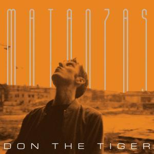 Don The Tiger - Matanzas (2018)