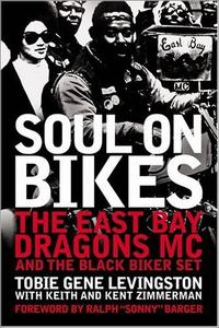 Soul on Bikes: The East Bay Dragons MC and the Black Biker Set