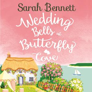«Wedding Bells at Butterfly Cove» by Sarah Bennett