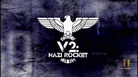 Smithsonian Channel - V2 the Nazi Rocket (2015)